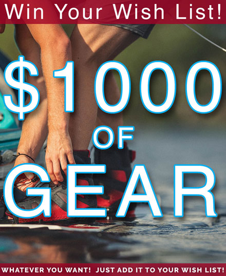 Win Your Wish List!  $1000 in gear can be yours!